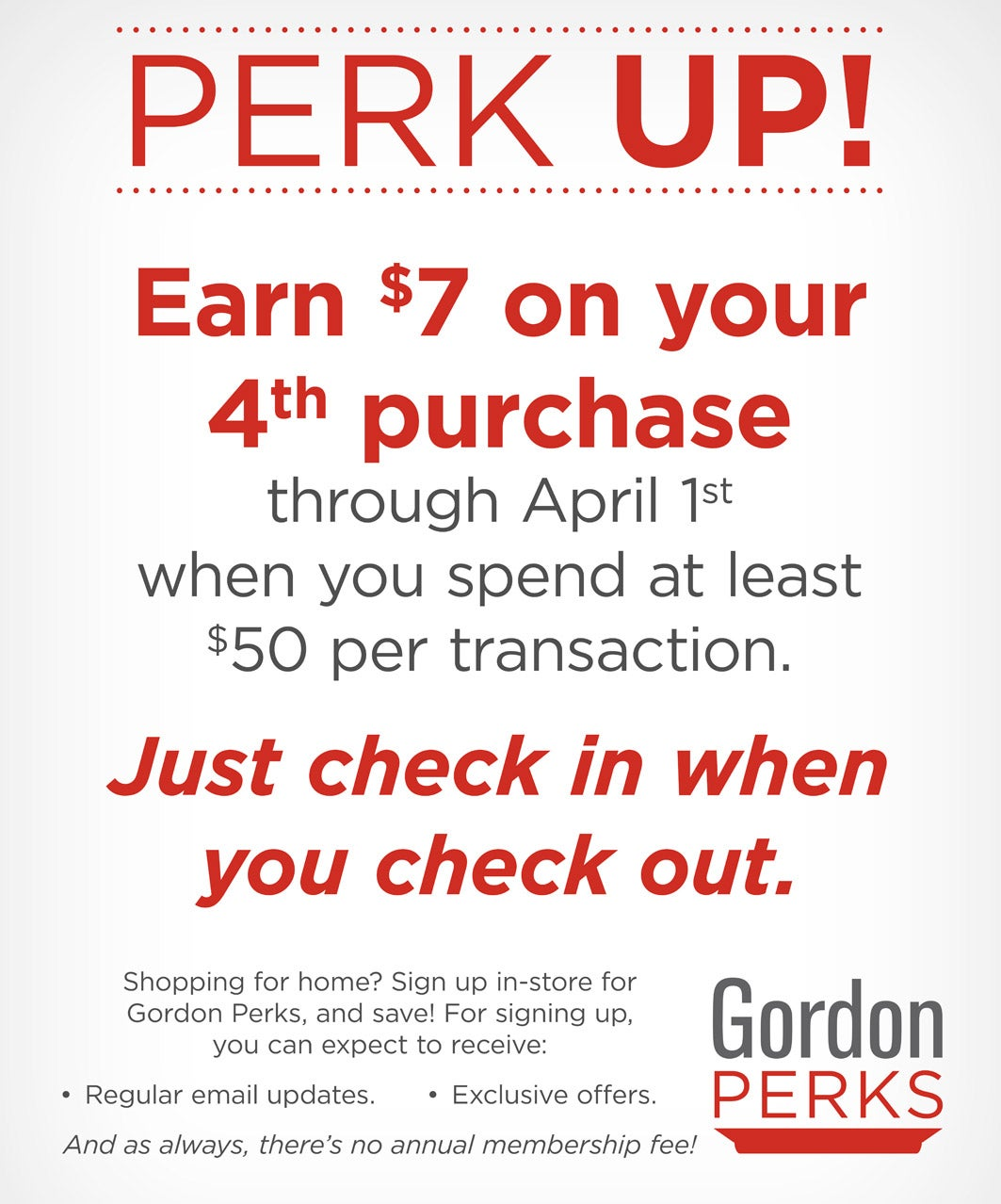 Earn $7 on your 4th purchase through April 1st when you spend at least $50 per transaction.