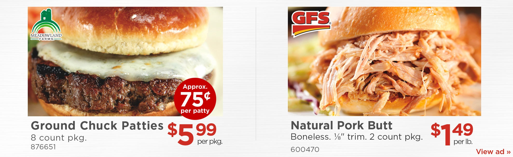 Ground Chuck Patties $5.99 per pkg. - Natural Pork Butt $1.99 per lb.
