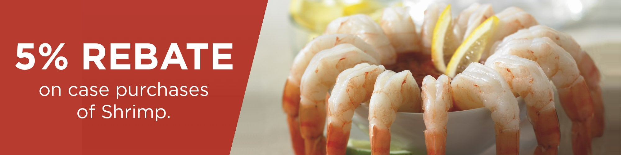 5% Rebate on case purchases of shrimp