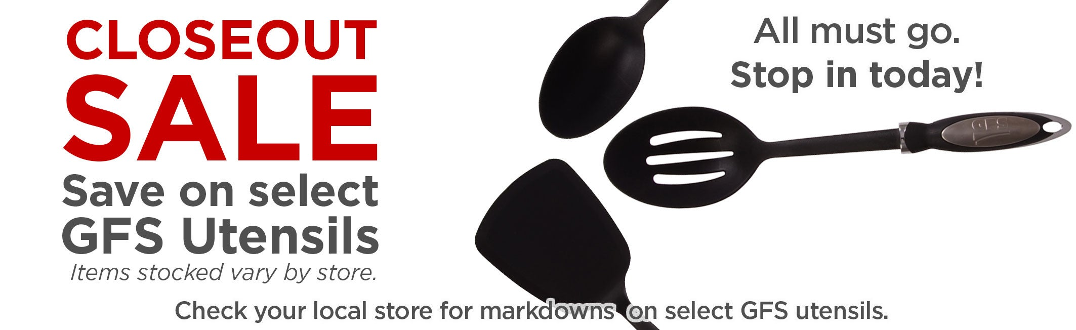 Closeout Sale on select GFS Utensils