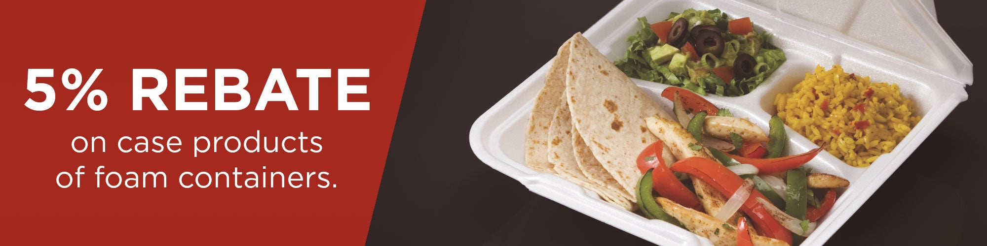 5% Rebate on Foam Containers